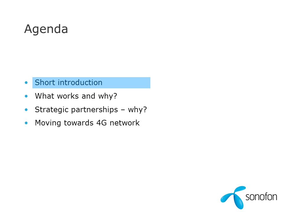 Agenda Short introduction What works and why. Strategic partnerships – why.
