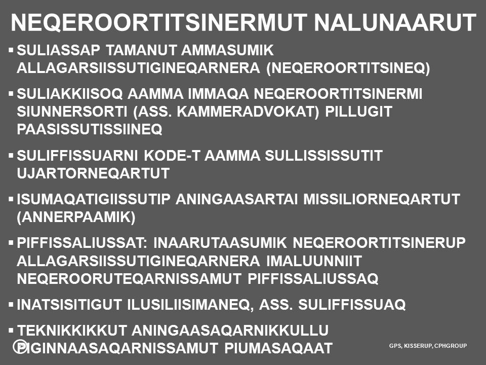 29GPS, KISSERUP, CPHGROUP NEQEROORTITSINERMUT NALUNAARUT  SULIASSAP TAMANUT AMMASUMIK ALLAGARSIISSUTIGINEQARNERA (NEQEROORTITSINEQ)  SULIAKKIISOQ AAMMA IMMAQA NEQEROORTITSINERMI SIUNNERSORTI (ASS.