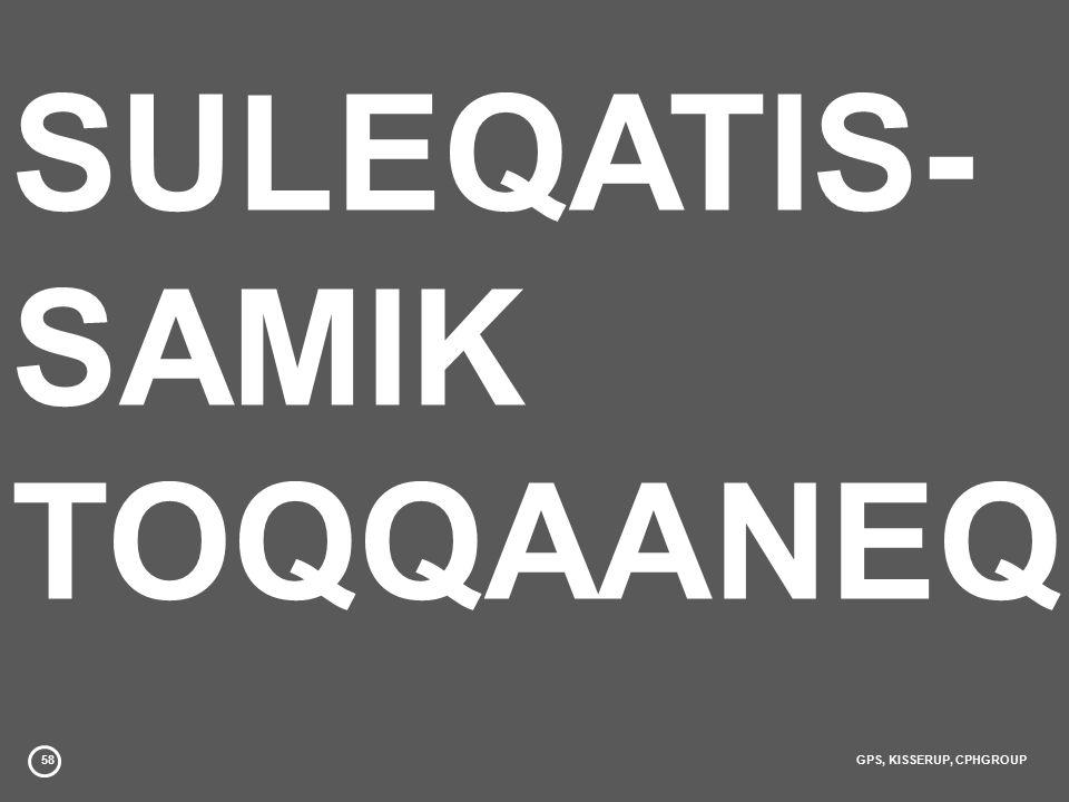 58GPS, KISSERUP, CPHGROUP SULEQATIS- SAMIK TOQQAANEQ
