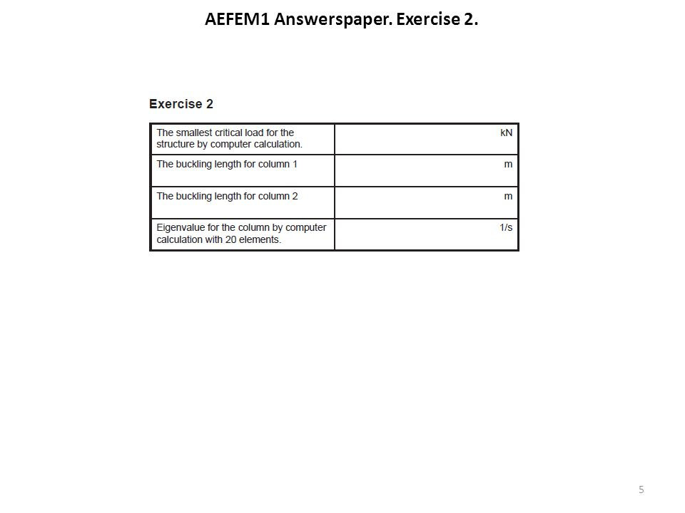 AEFEM1 Answerspaper. Exercise 2. 5