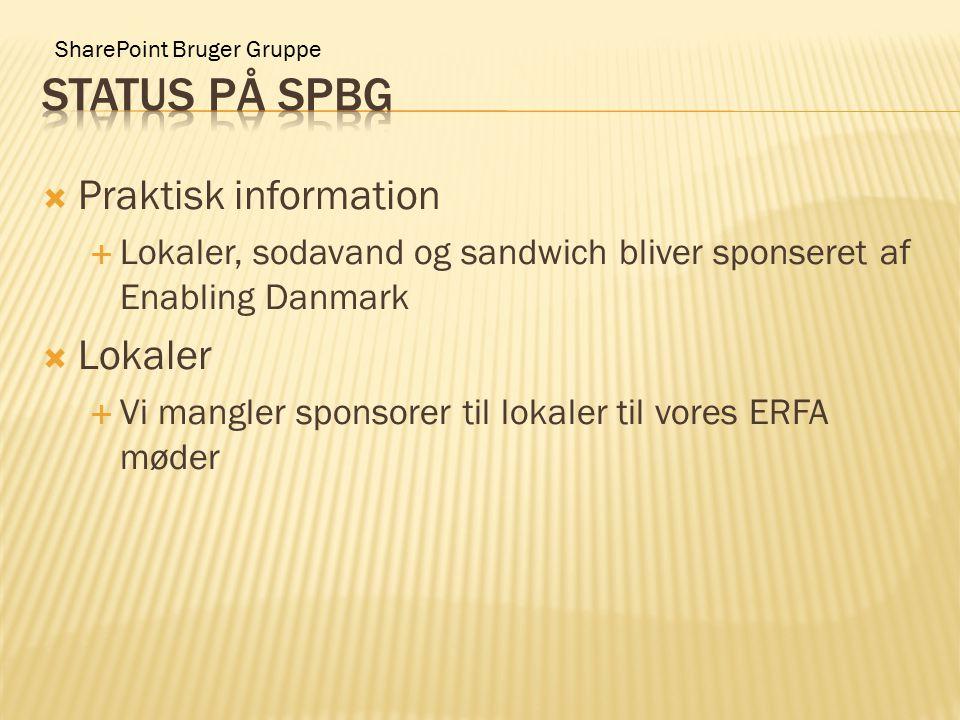 SharePoint Bruger Gruppe  Praktisk information  Lokaler, sodavand og sandwich bliver sponseret af Enabling Danmark  Lokaler  Vi mangler sponsorer