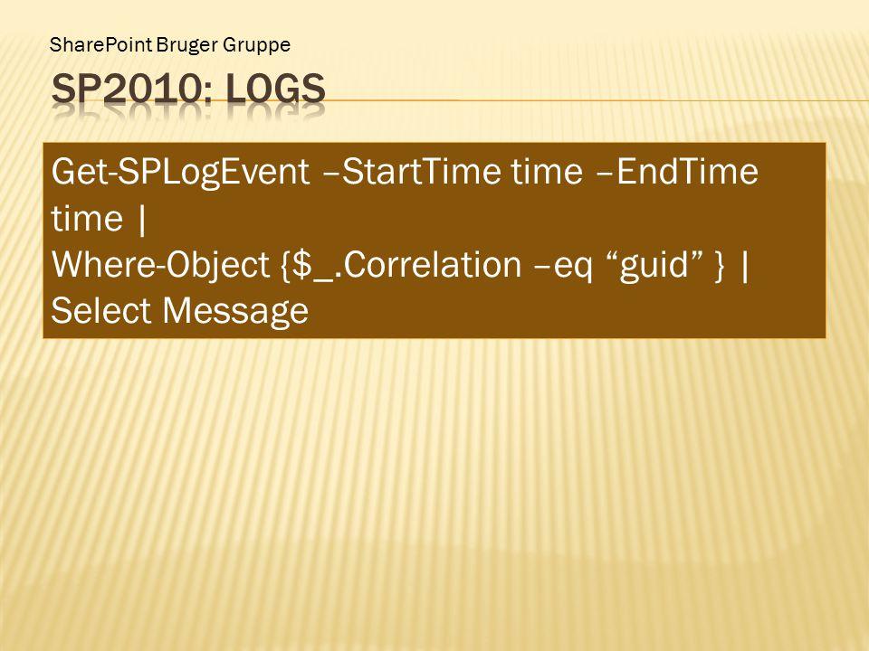 "SharePoint Bruger Gruppe Get-SPLogEvent –StartTime time –EndTime time | Where-Object {$_.Correlation –eq ""guid"" } | Select Message"