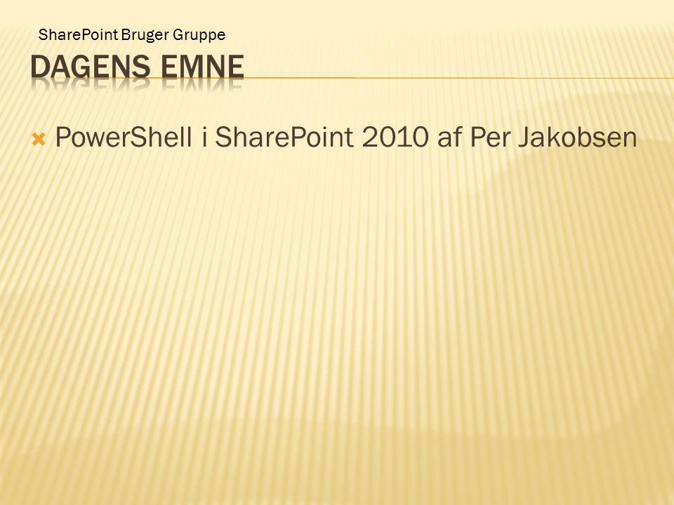 SharePoint Bruger Gruppe  PowerShell i SharePoint 2010 af Per Jakobsen