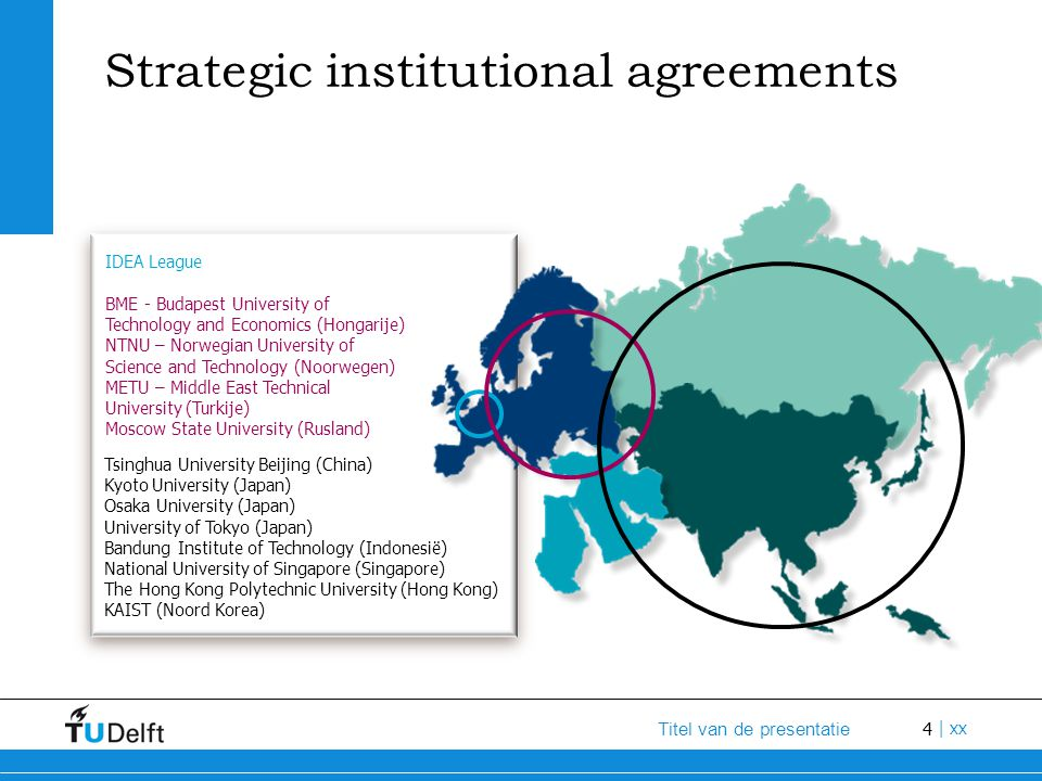 4 Titel van de presentatie | xx IDEA League Tsinghua University Beijing (China) Kyoto University (Japan) Osaka University (Japan) University of Tokyo
