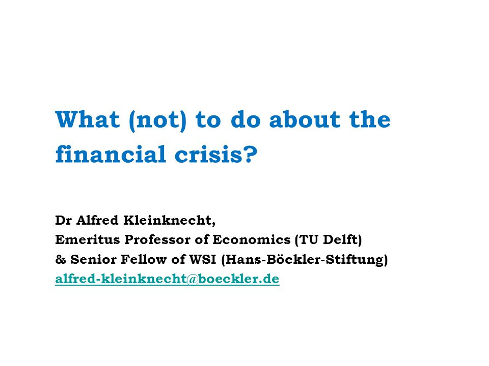 What (not) to do about the financial crisis.