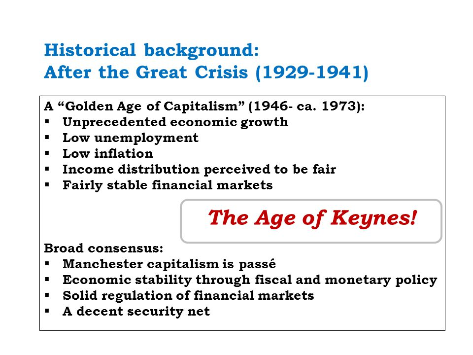 Historical background: After the Great Crisis (1929-1941) … A Golden Age of Capitalism (1946- ca.