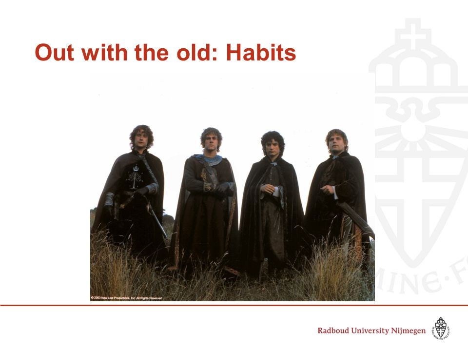 Out with the old: Habits
