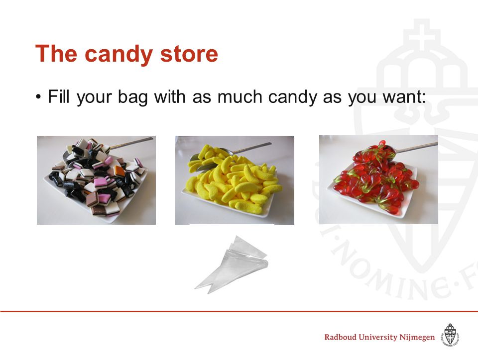 The candy store Fill your bag with as much candy as you want:
