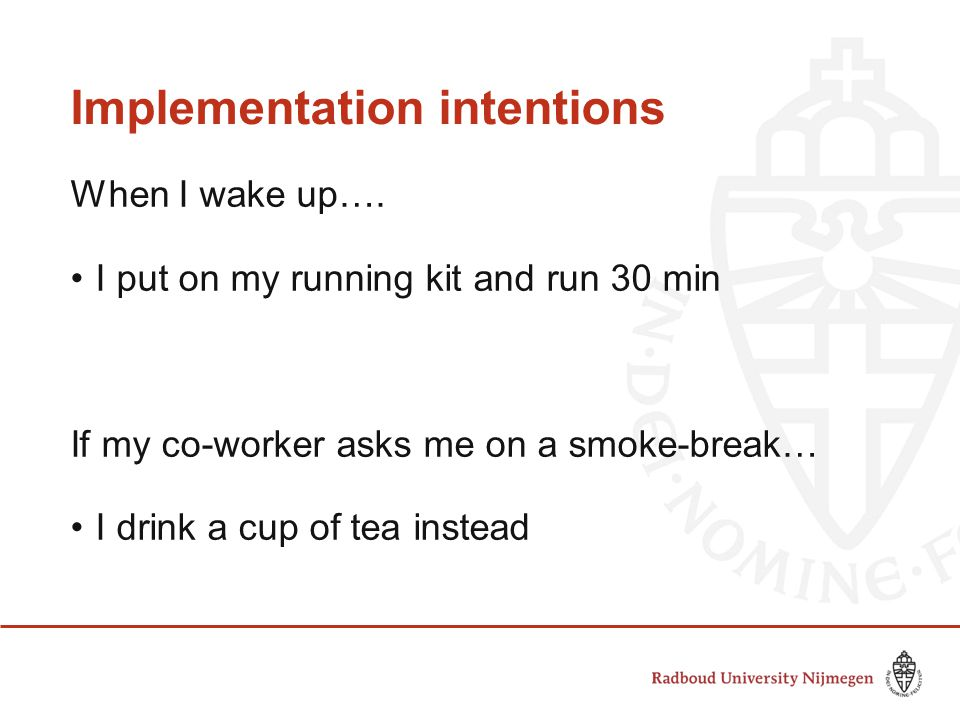 Implementation intentions When I wake up….