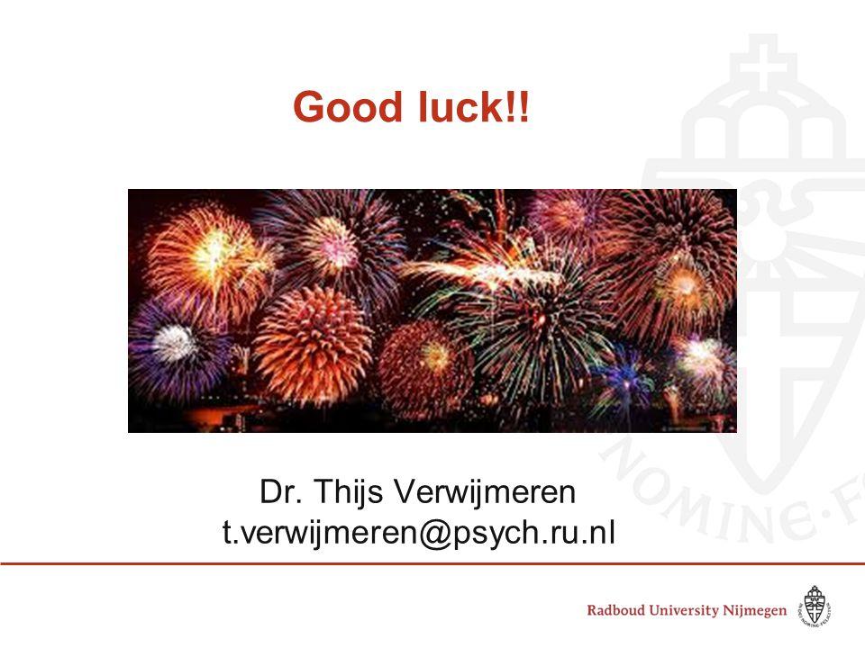 Good luck!! Dr. Thijs Verwijmeren t.verwijmeren@psych.ru.nl