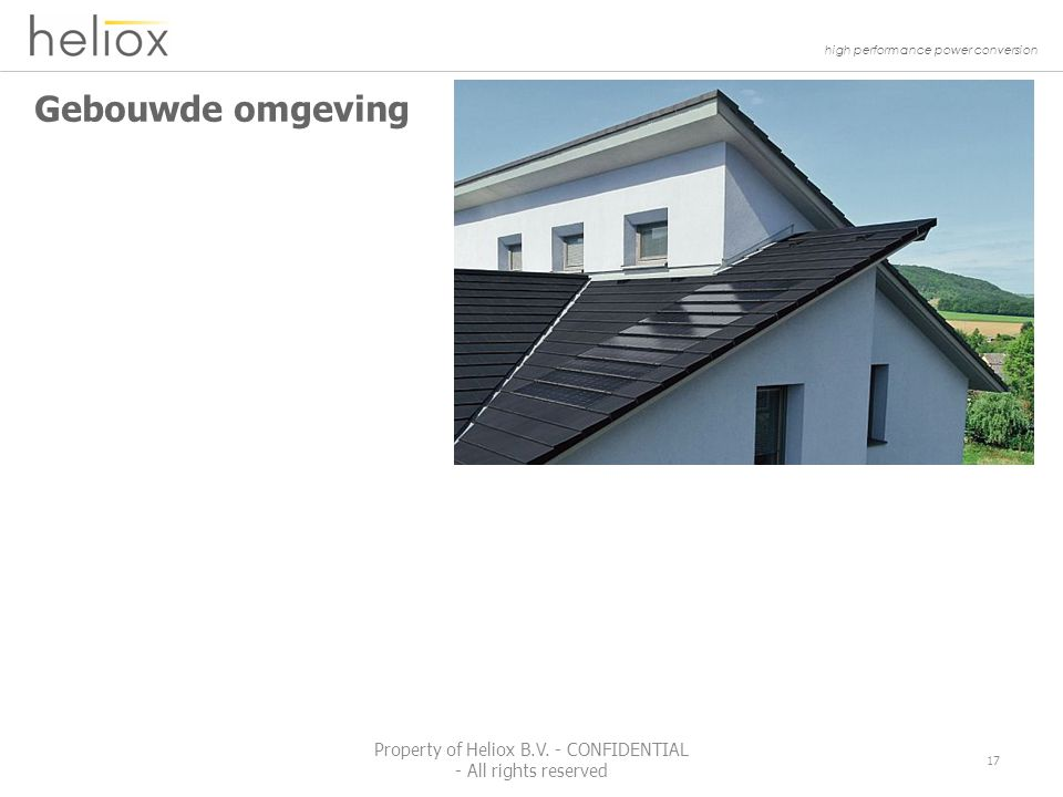 high performance power conversion Gebouwde omgeving 17 Property of Heliox B.V.