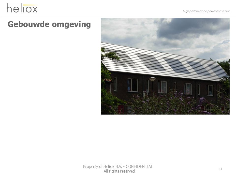 high performance power conversion Gebouwde omgeving 18 Property of Heliox B.V.