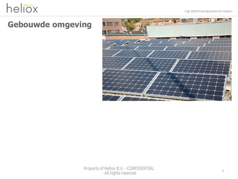 high performance power conversion Gebouwde omgeving 9 Property of Heliox B.V.