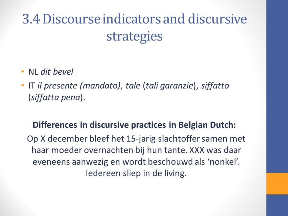 3.4 Discourse indicators and discursive strategies NL dit bevel IT il presente (mandato), tale (tali garanzie), siffatto (siffatta pena).