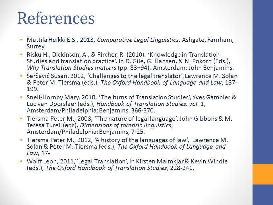 References Mattila Heikki E.S., 2013, Comparative Legal Linguistics, Ashgate, Farnham, Surrey.
