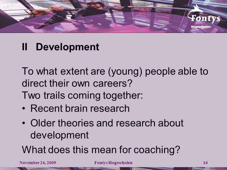16 II Development To what extent are (young) people able to direct their own careers.