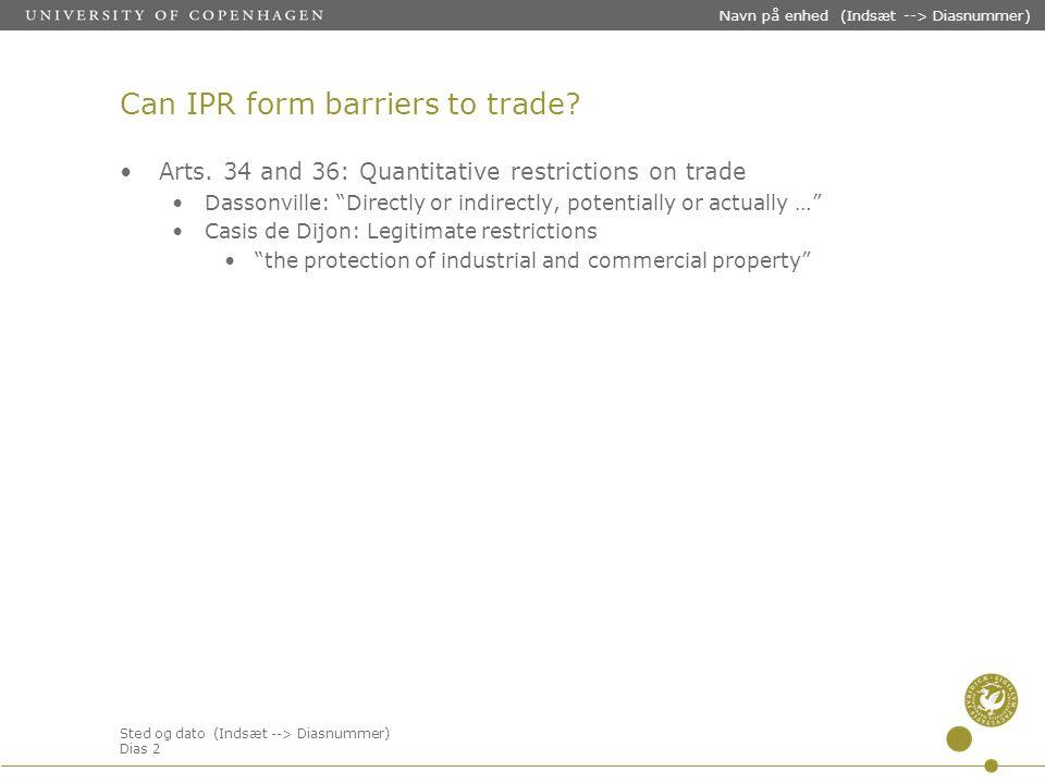 Sted og dato (Indsæt --> Diasnummer) Dias 2 Navn på enhed (Indsæt --> Diasnummer) Can IPR form barriers to trade.