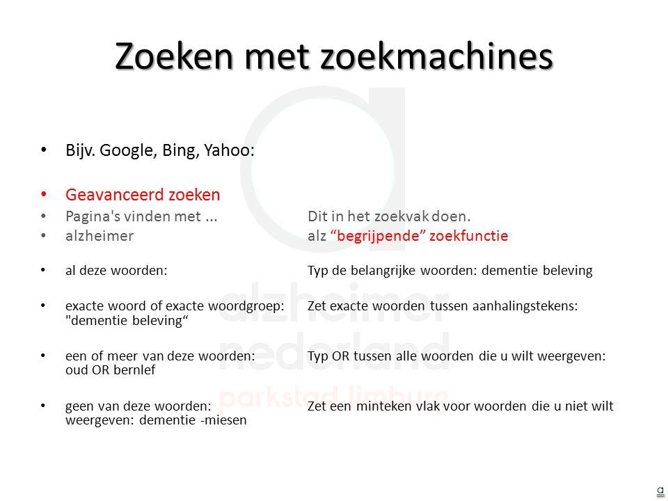 Bijv. Google, Bing, Yahoo: Geavanceerd zoeken Pagina s vinden met...