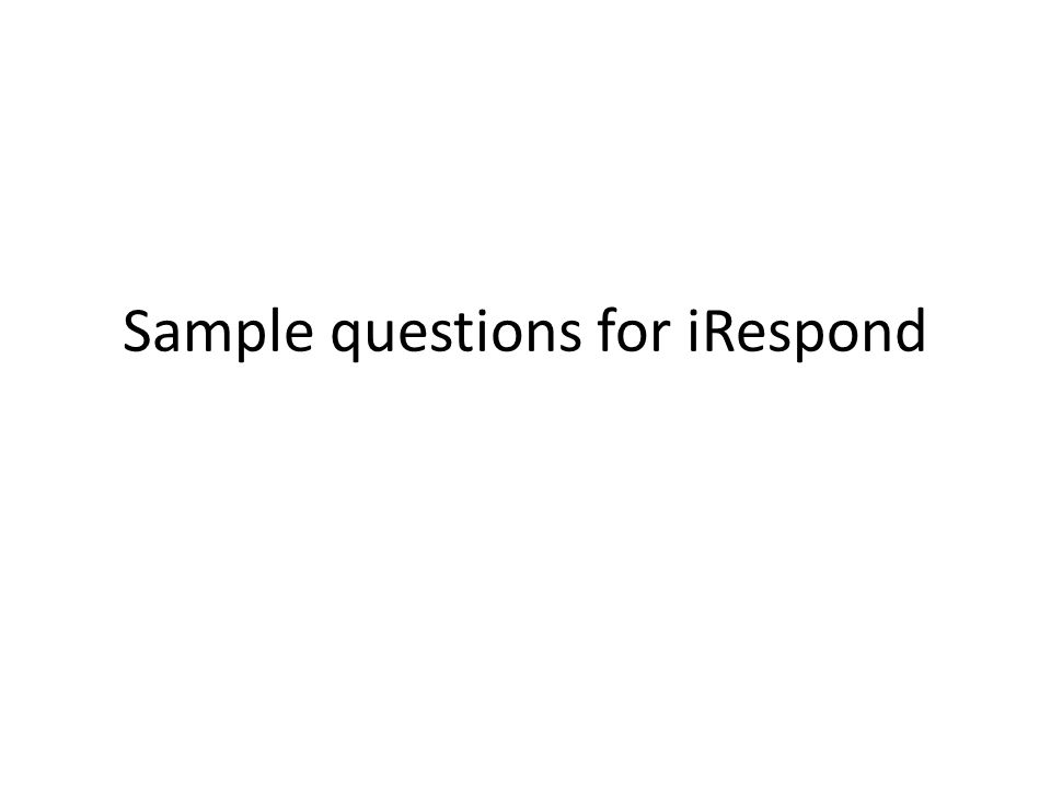 Sample questions for iRespond
