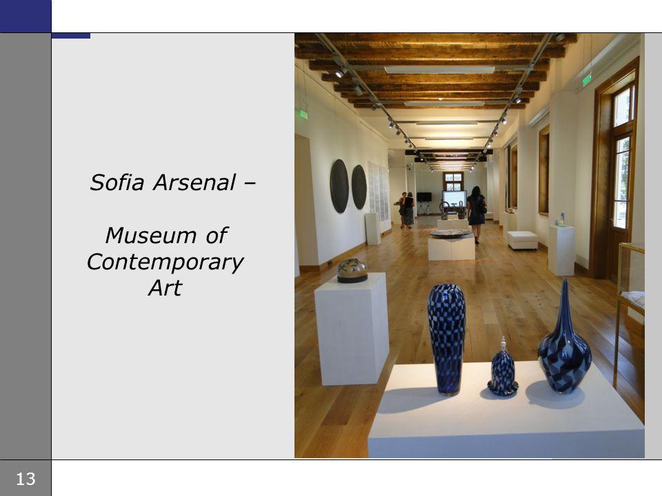 13 Ambassade, sted, tid og avsender Tema 16 pkt Sofia Arsenal – Museum of Contemporary Art