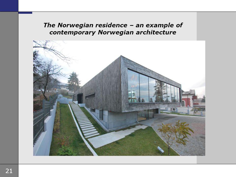 21 Ambassade, sted, tid og avsender Tema 16 pkt The Norwegian residence – an example of contemporary Norwegian architecture