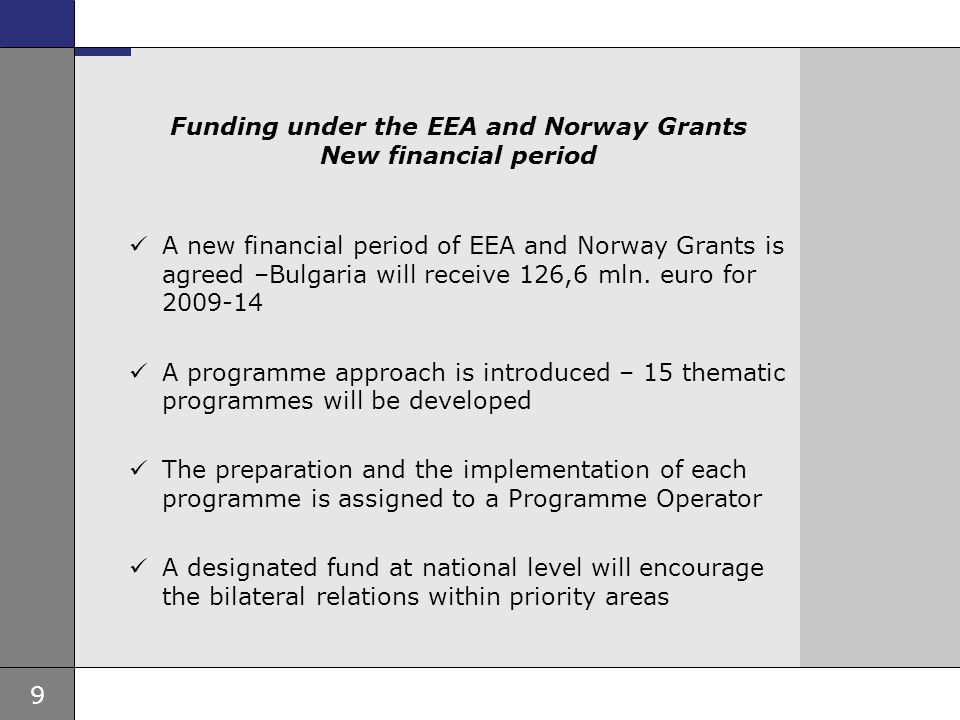 9 Ambassade, sted, tid og avsender Tema 16 pkt Funding under the EEA and Norway Grants New financial period A new financial period of EEA and Norway G