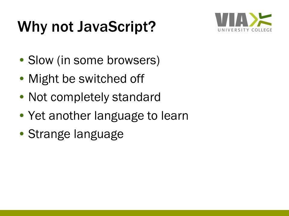 Why not JavaScript.