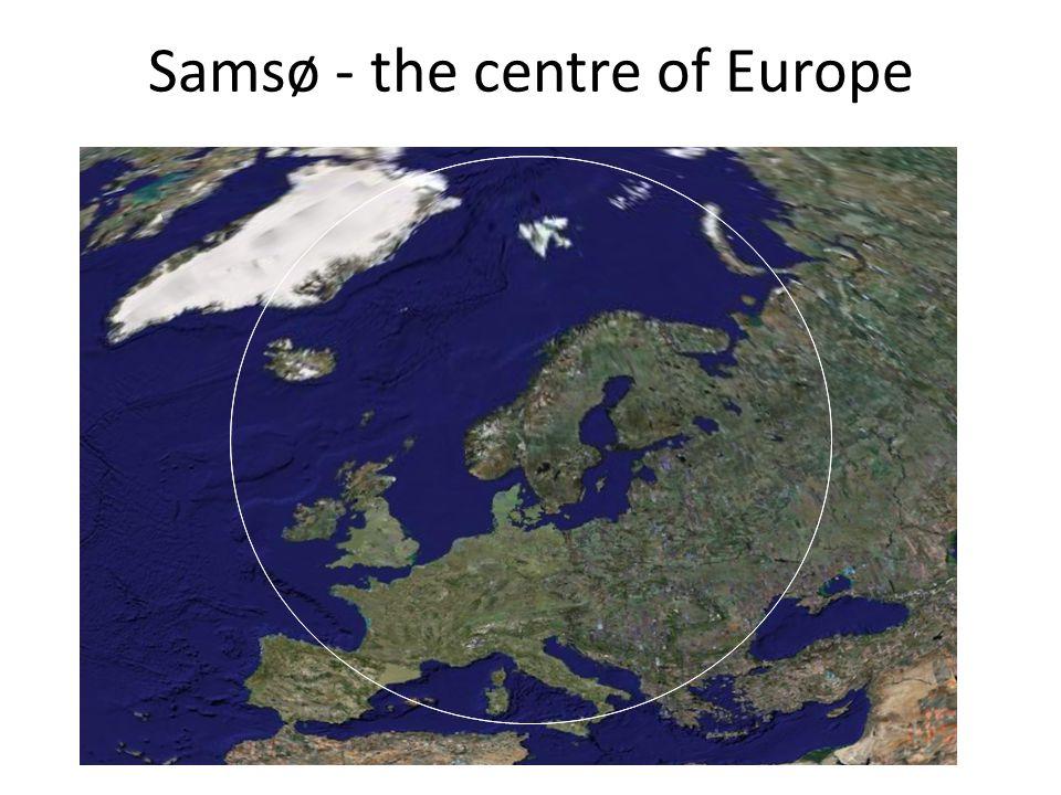 Samsø - the centre of Europe