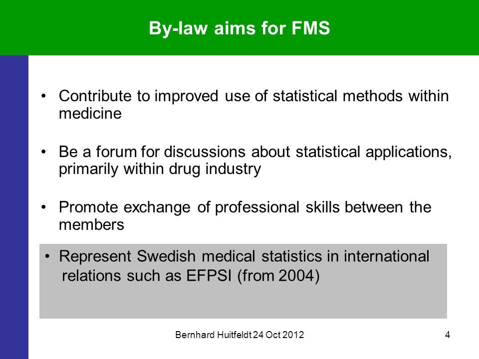 Bernhard Huitfeldt 24 Oct 201215 FMS partners (2009 -)