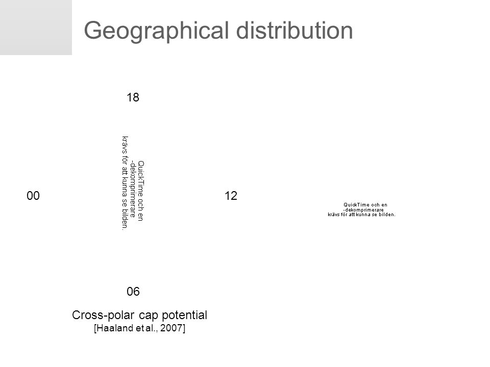 Erik Engwall May 15, 2008 Geographical distribution cm -3 06 18 1200 Cross-polar cap potential [Haaland et al., 2007]