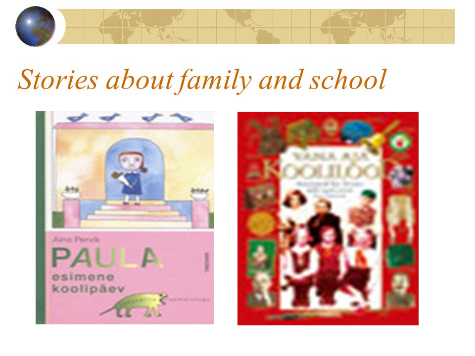 Stories about family and school