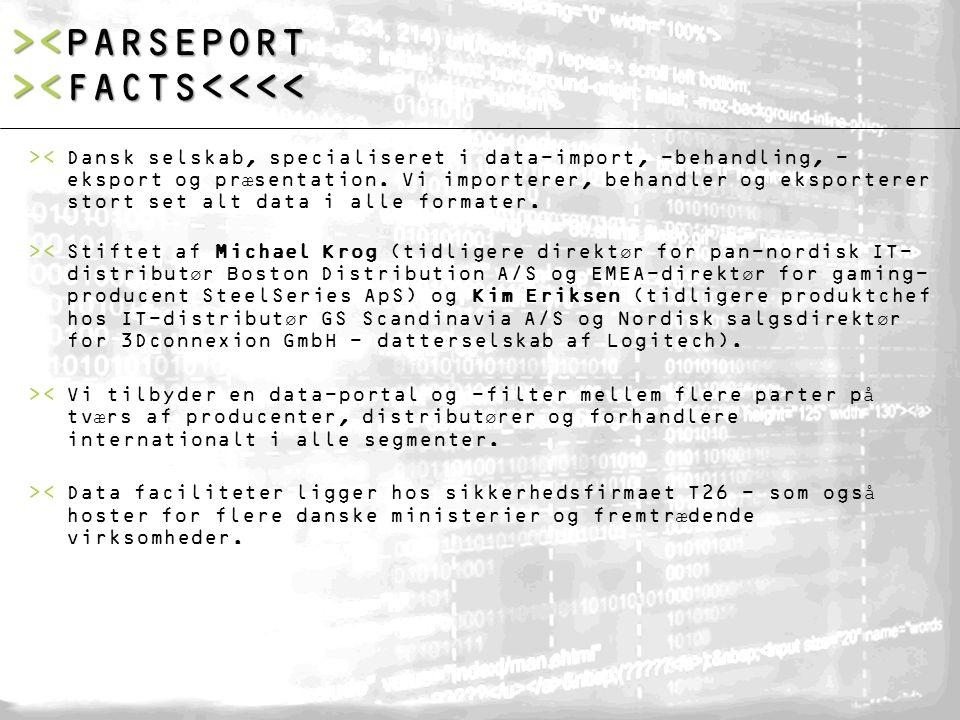> <FACTS<<<< ><Dansk selskab, specialiseret i data-import, -behandling, - eksport og pr æ sentation.