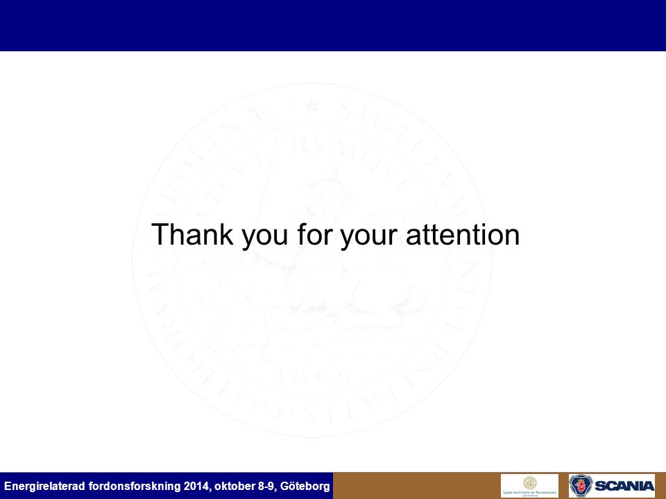 Energirelaterad fordonsforskning 2014, oktober 8-9, Göteborg Thank you for your attention