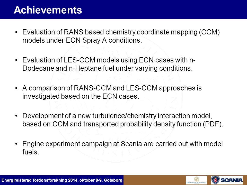 Energirelaterad fordonsforskning 2014, oktober 8-9, Göteborg Achievements Evaluation of RANS based chemistry coordinate mapping (CCM) models under ECN
