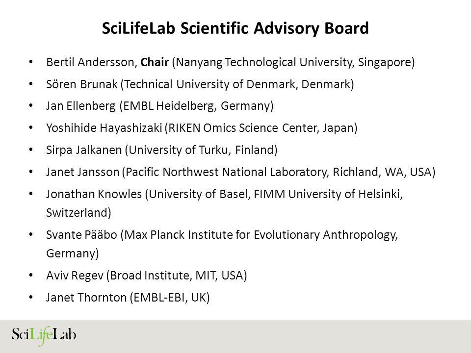 SciLifeLab Scientific Advisory Board Bertil Andersson, Chair (Nanyang Technological University, Singapore) Sören Brunak (Technical University of Denma
