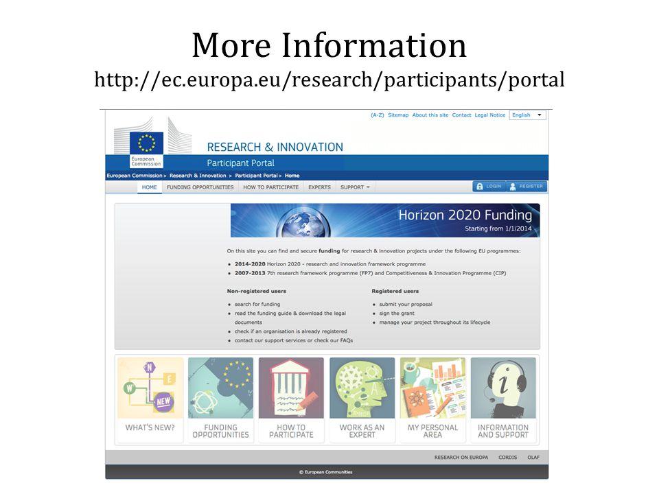 More Information http://ec.europa.eu/research/participants/portal