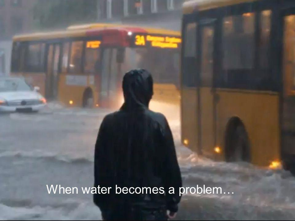 When water becomes a problem…