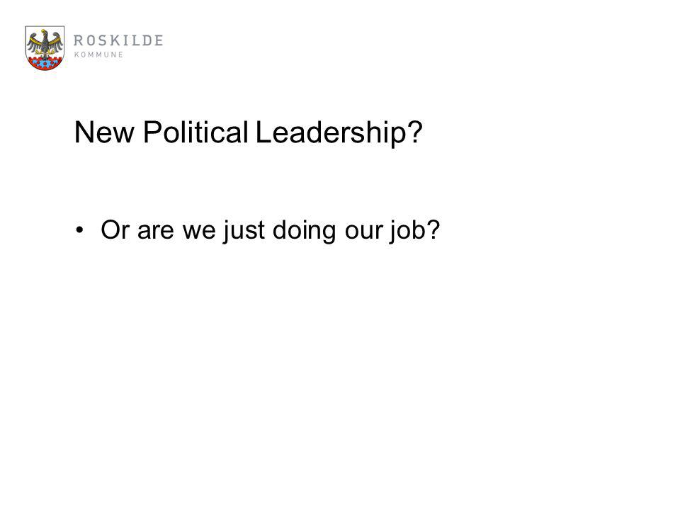 New Political Leadership Or are we just doing our job