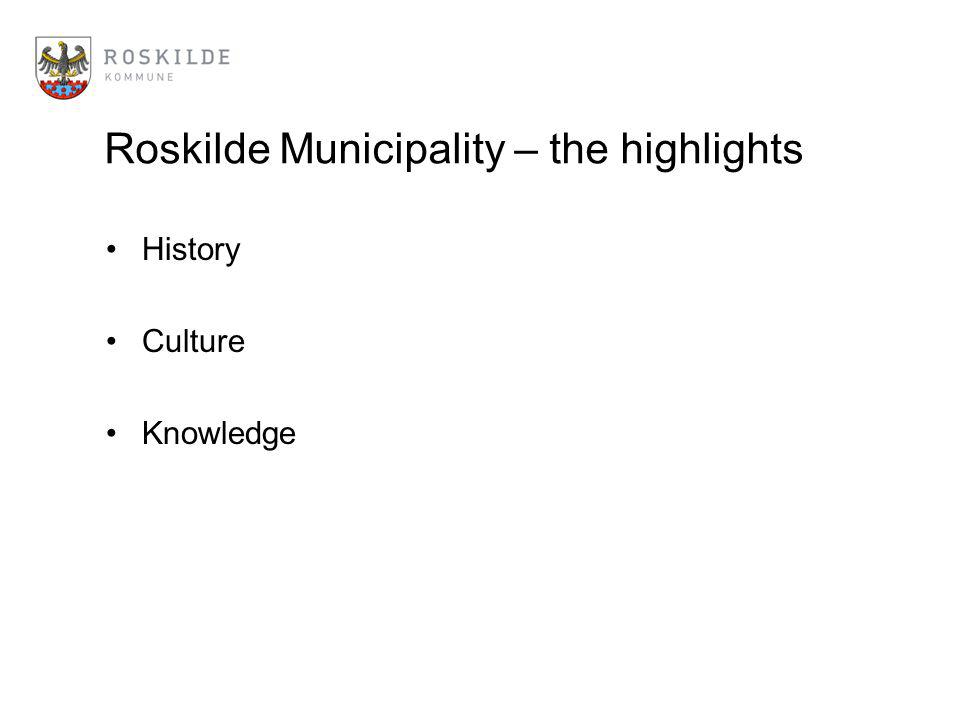 Roskilde Municipality – the highlights History Culture Knowledge