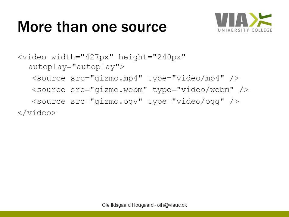 More than one source Ole Ildsgaard Hougaard - oih@viauc.dk