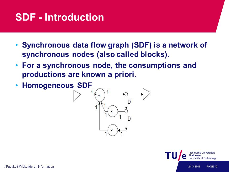 SDF - Introduction Synchronous data flow graph (SDF) is a network of synchronous nodes (also called blocks).
