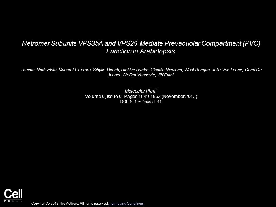 Retromer Subunits VPS35A and VPS29 Mediate Prevacuolar Compartment (PVC) Function in Arabidopsis Tomasz Nodzyński, Mugurel I.