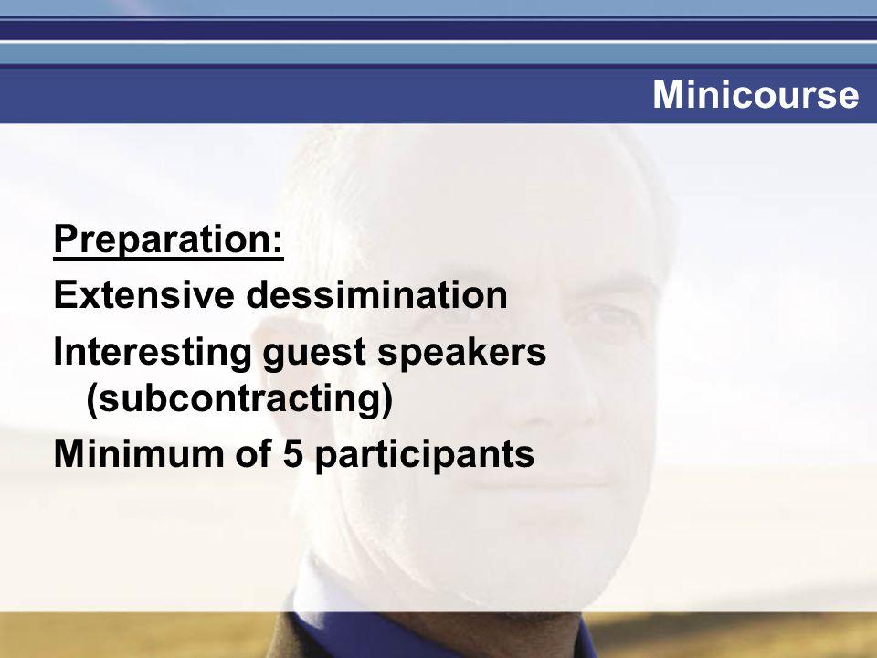 Je mag er zijn Minicourse Preparation: Extensive dessimination Interesting guest speakers (subcontracting) Minimum of 5 participants