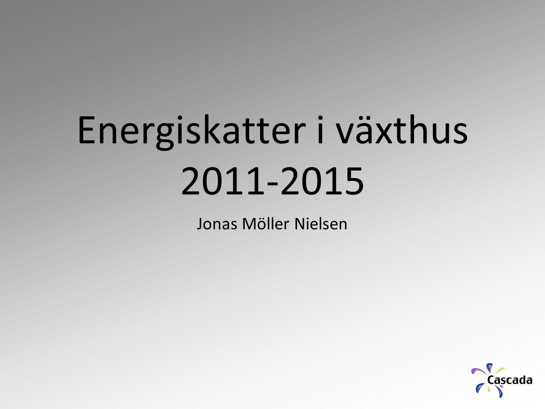 Energiskatter i växthus 2011-2015 Jonas Möller Nielsen