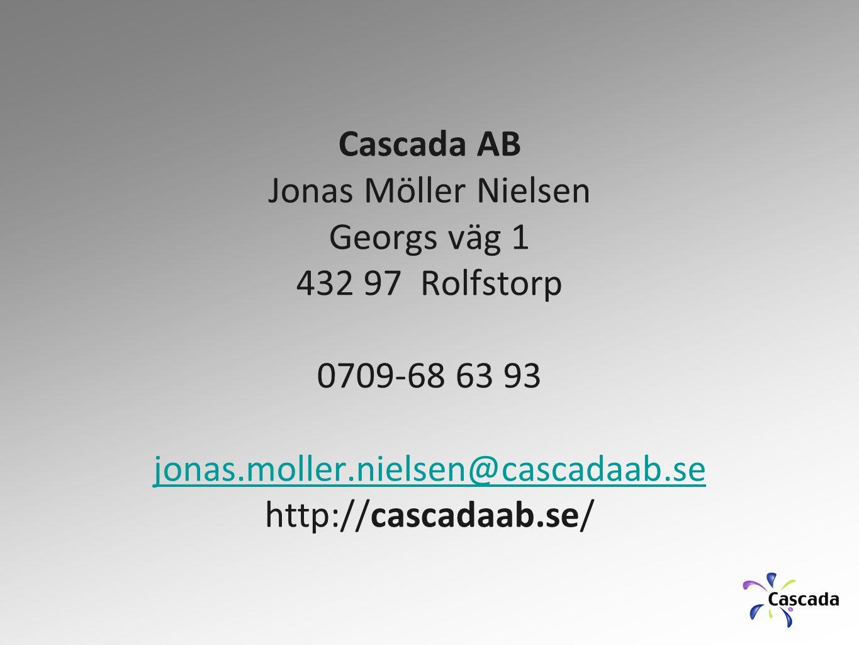 Cascada AB Jonas Möller Nielsen Georgs väg 1 432 97 Rolfstorp 0709-68 63 93 jonas.moller.nielsen@cascadaab.se http://cascadaab.se/ jonas.moller.nielsen@cascadaab.se