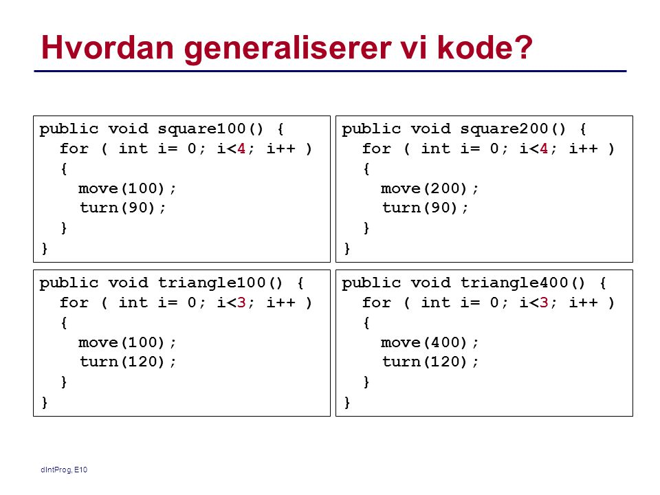 Hvordan generaliserer vi kode.