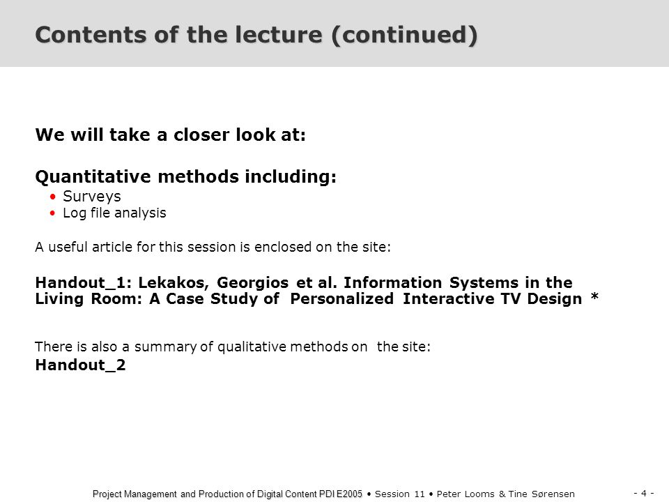 - 25 - Project Management and Production of Digital Content PDI E2005 Project Management and Production of Digital Content PDI E2005 Session 11 Peter Looms & Tine Sørensen CONTESSA 8