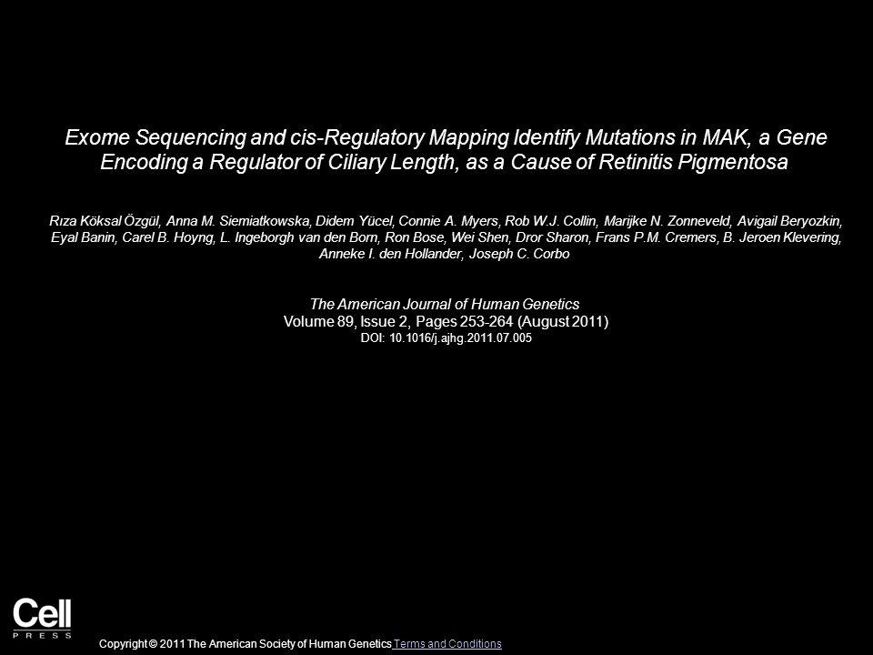 Exome Sequencing and cis-Regulatory Mapping Identify Mutations in MAK, a Gene Encoding a Regulator of Ciliary Length, as a Cause of Retinitis Pigmentosa Rıza Köksal Özgül, Anna M.