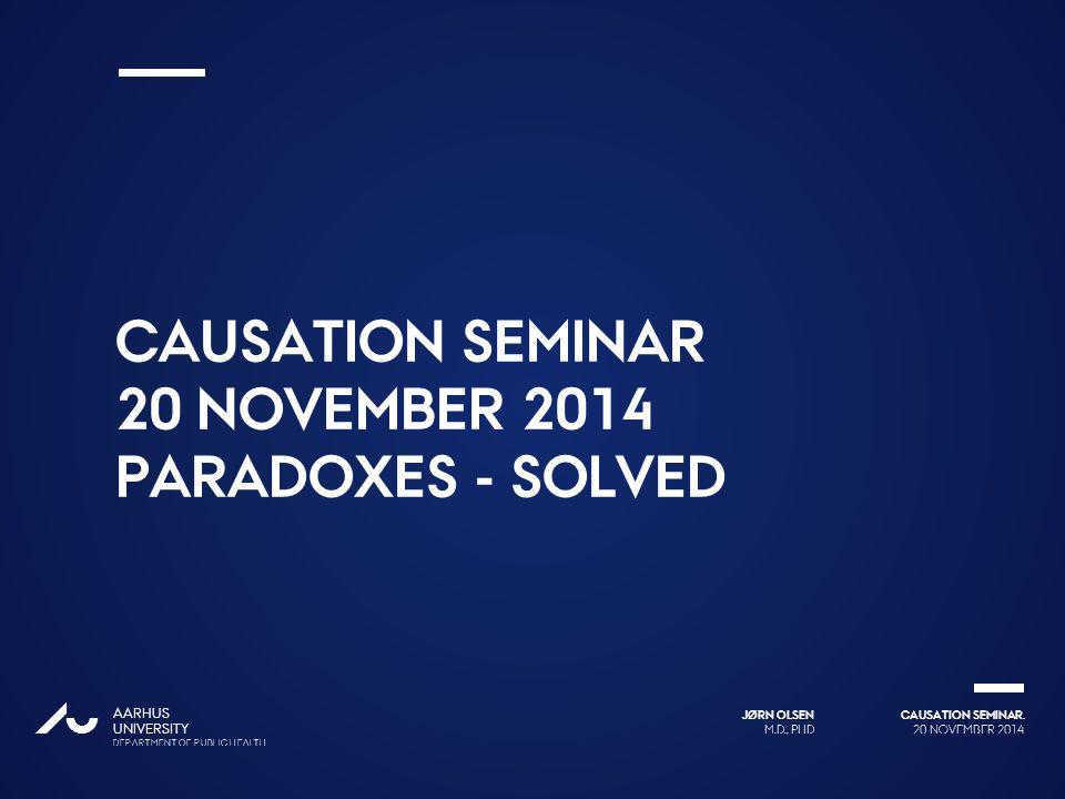 20 NOVEMBER 2014 CAUSATION SEMINAR.