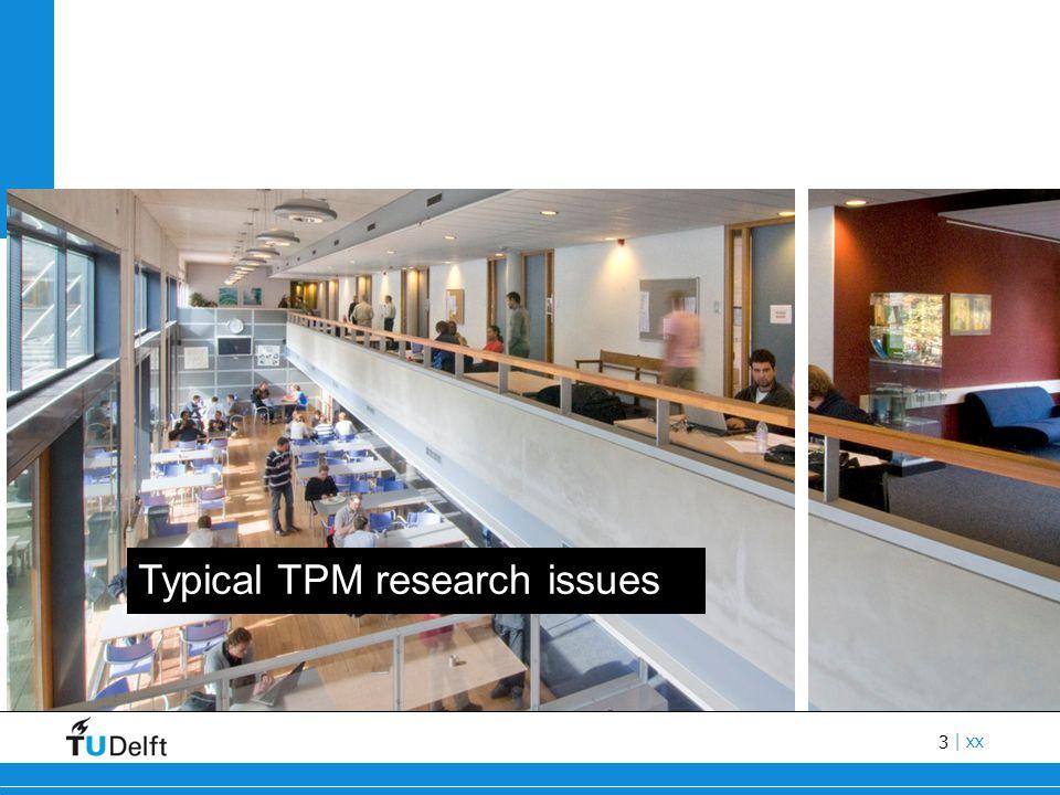 3 Titel van de presentatie | xx Typical TPM research issues